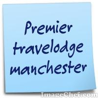Premier travelodge manchester