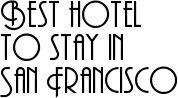 Best hotel to stay in San Francisco