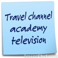 Travel channel academy television
