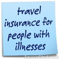 travel insurance for people with illnesses