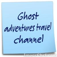 Ghost adventures travel channel