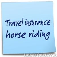 Travel insurance horse riding
