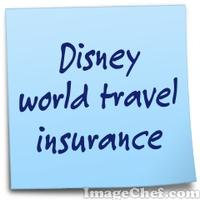 Disney world travel insurance