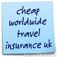 cheap worldwide travel insurance uk