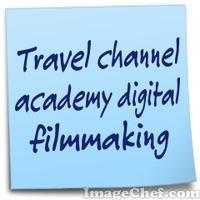 Travel channel academy digital filmmaking