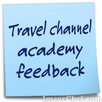 Travel channel academy feedback