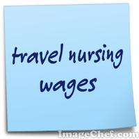 travel nursing wages