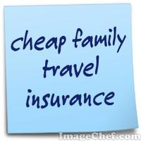 cheap family travel insurance