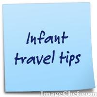 Infant travel tips