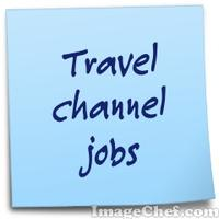 Travel channel jobs