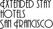 Extended stay hotels San Francisco
